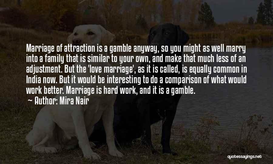 Gamble And Love Quotes By Mira Nair