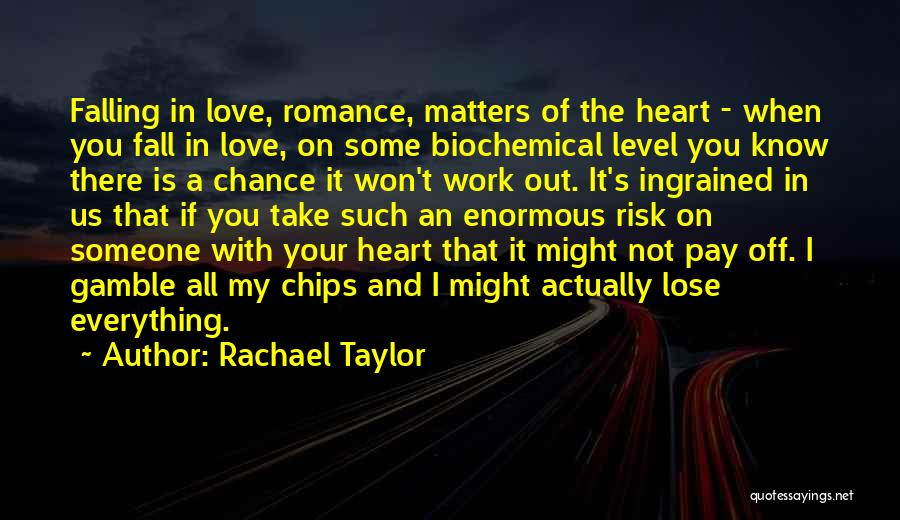 Gamble And Love Quotes By Rachael Taylor