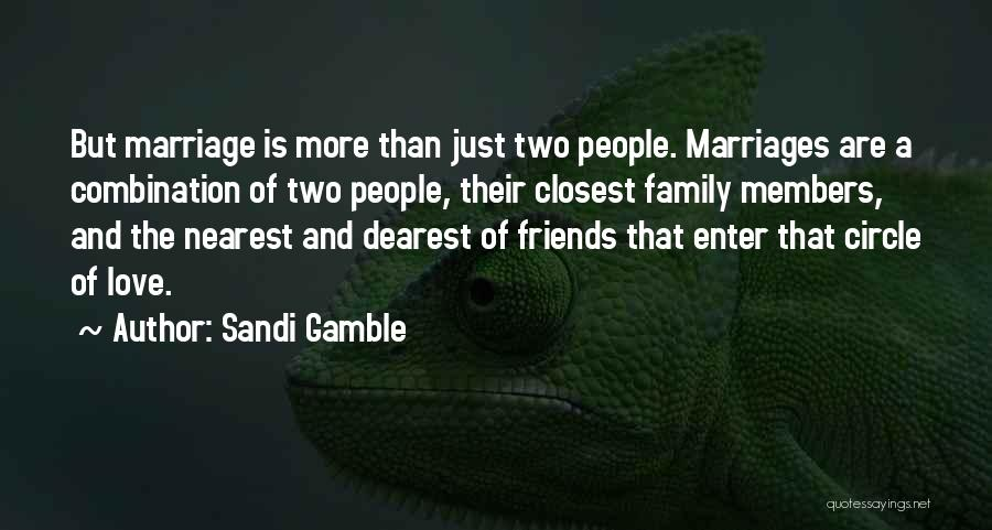 Gamble And Love Quotes By Sandi Gamble