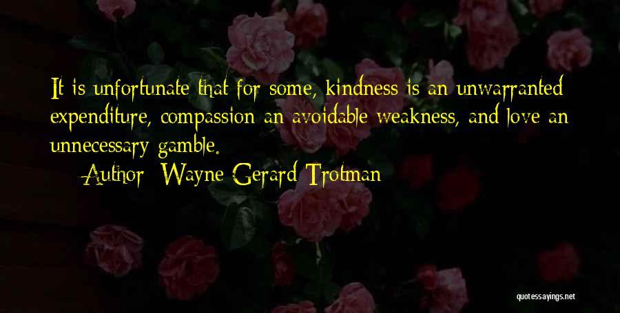 Gamble And Love Quotes By Wayne Gerard Trotman