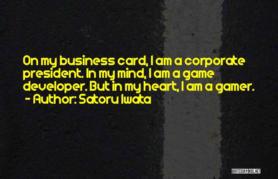 Game Developer Quotes By Satoru Iwata