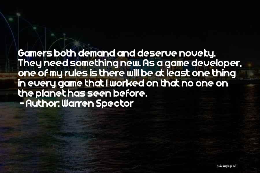 Game Developer Quotes By Warren Spector
