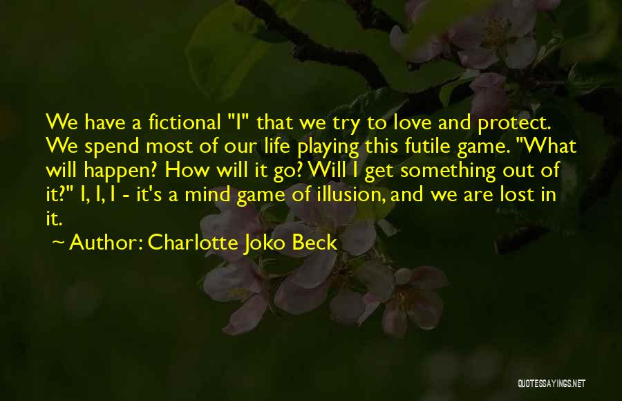 Game Of Love Quotes By Charlotte Joko Beck