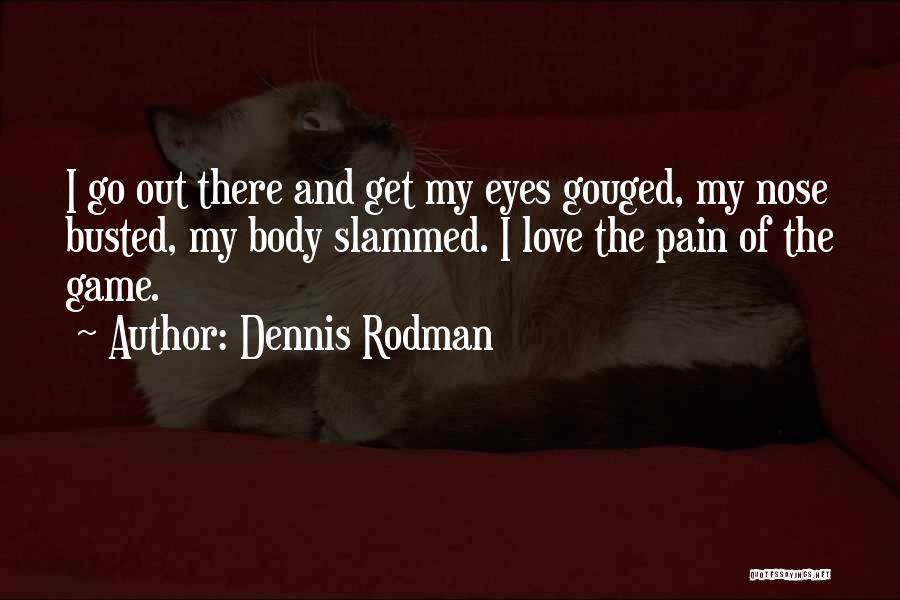 Game Of Love Quotes By Dennis Rodman