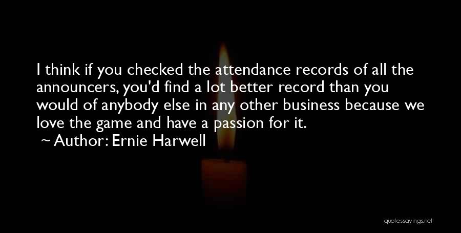 Game Of Love Quotes By Ernie Harwell