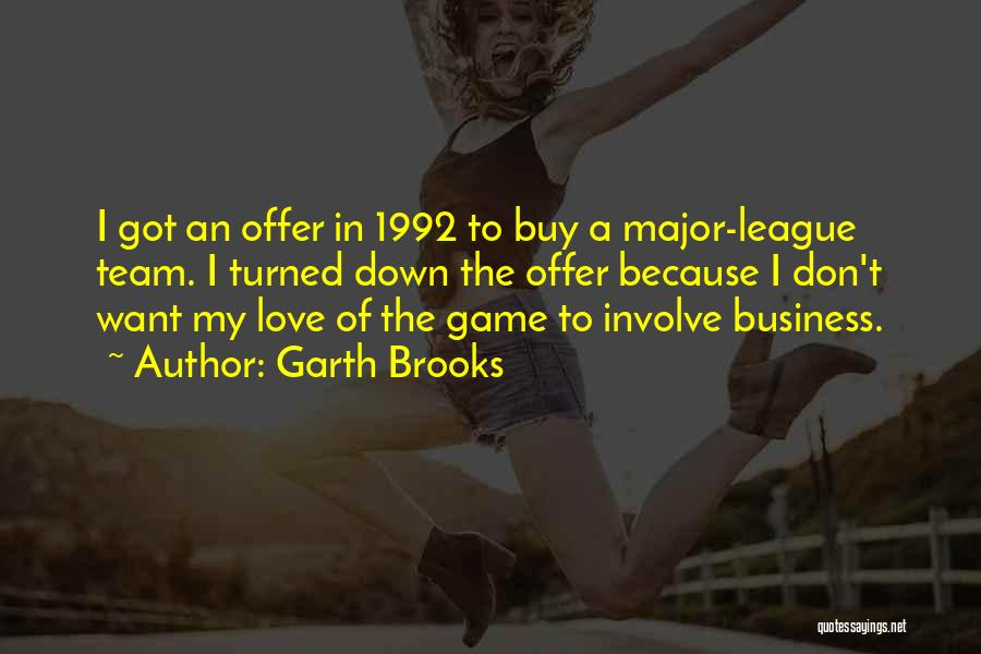 Game Of Love Quotes By Garth Brooks