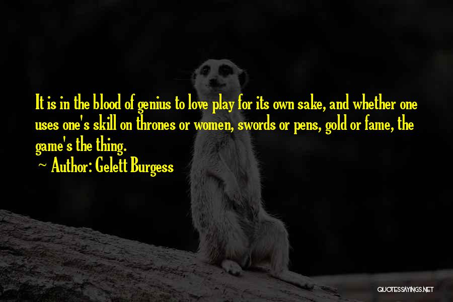 Game Of Love Quotes By Gelett Burgess