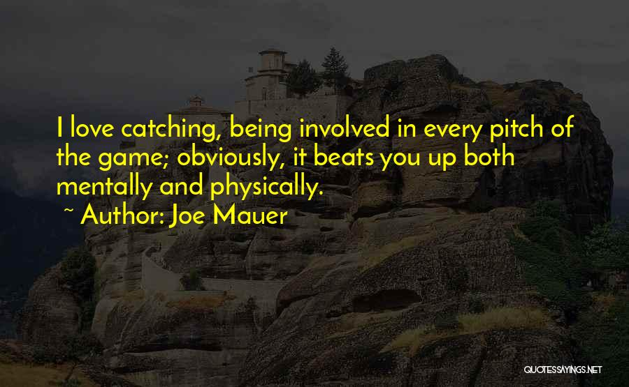 Game Of Love Quotes By Joe Mauer