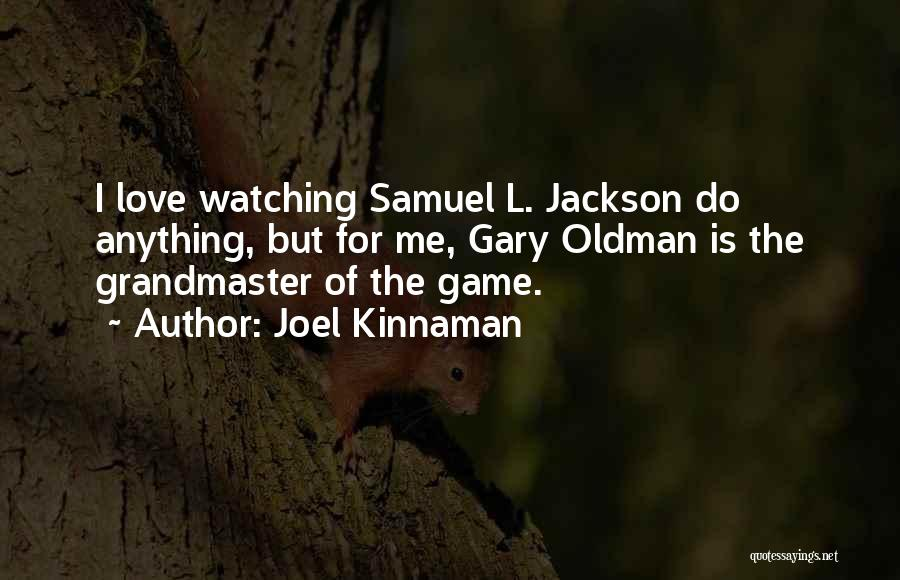 Game Of Love Quotes By Joel Kinnaman