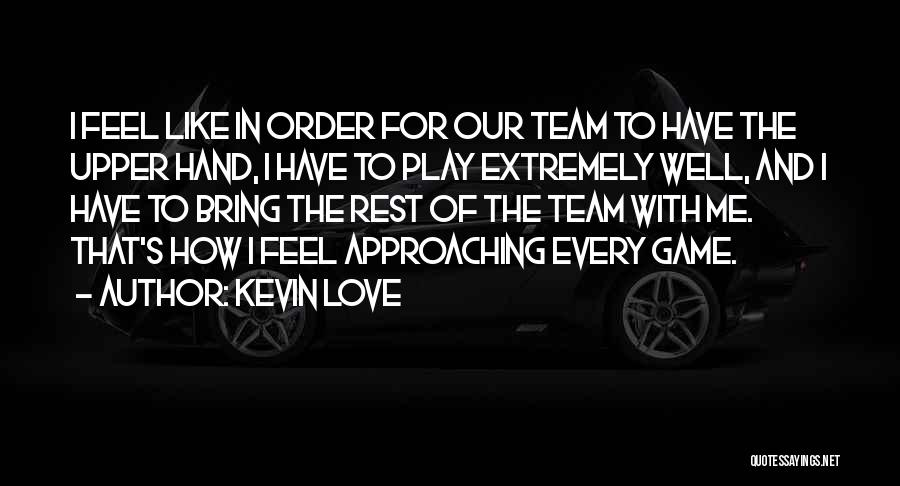 Game Of Love Quotes By Kevin Love