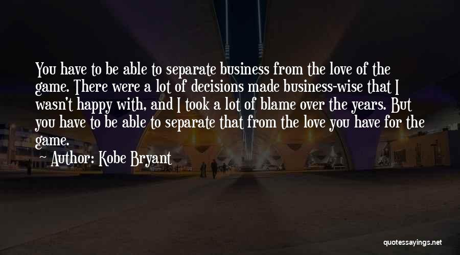 Game Of Love Quotes By Kobe Bryant