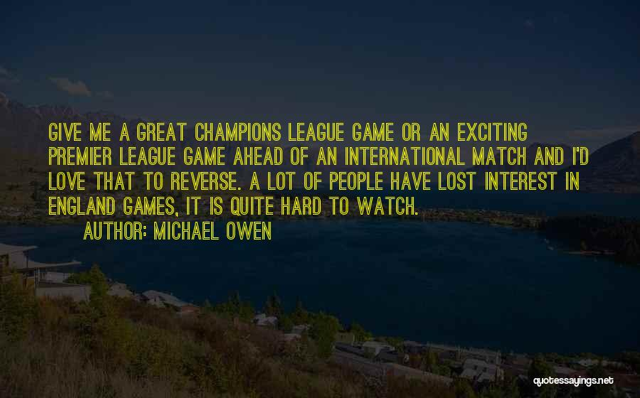Game Of Love Quotes By Michael Owen