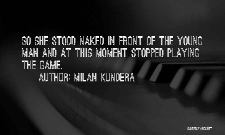 Game Of Love Quotes By Milan Kundera