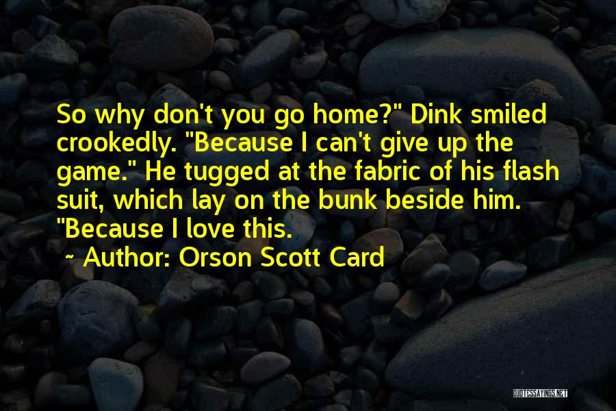 Game Of Love Quotes By Orson Scott Card