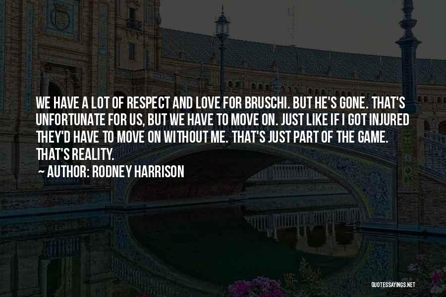 Game Of Love Quotes By Rodney Harrison