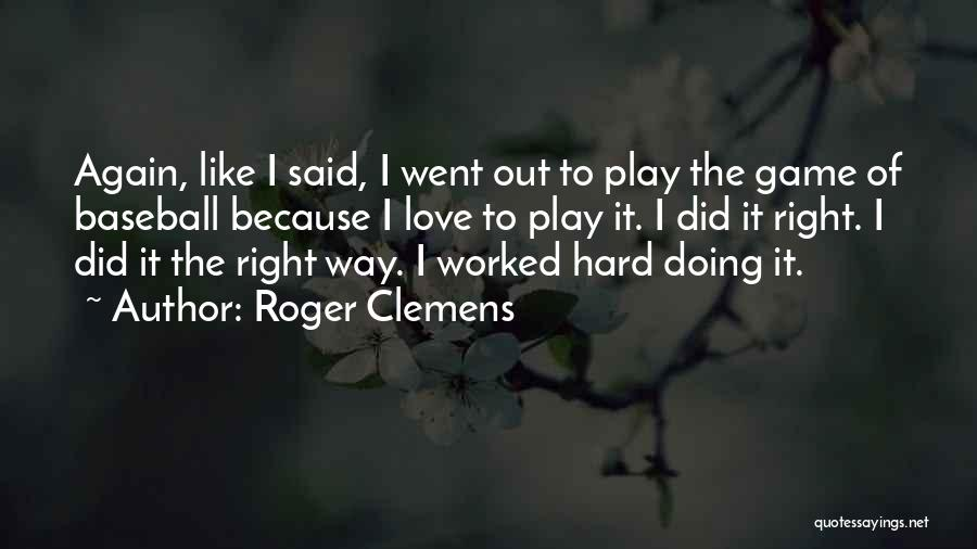 Game Of Love Quotes By Roger Clemens