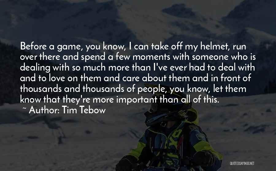 Game Of Love Quotes By Tim Tebow