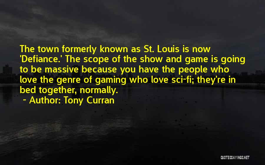 Game Of Love Quotes By Tony Curran