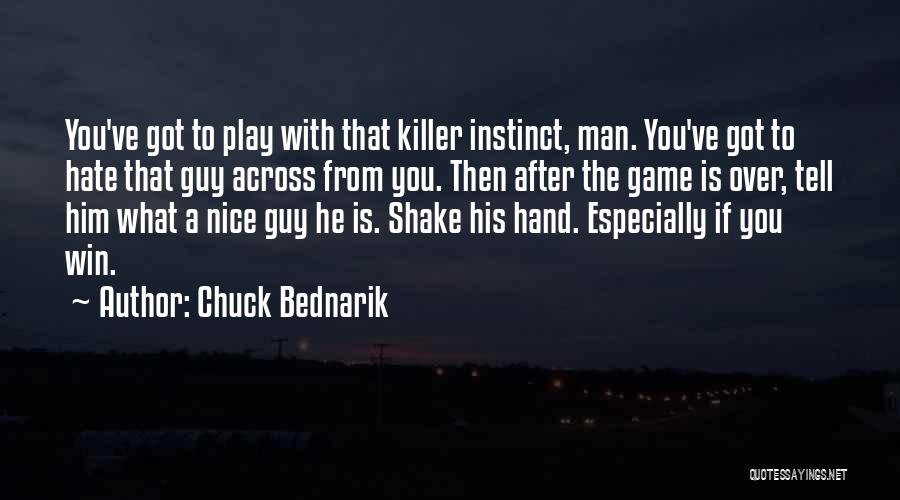 Game Over Man Quotes By Chuck Bednarik