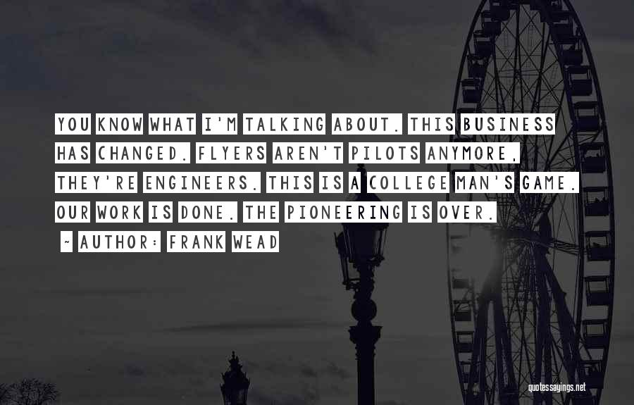 Game Over Man Quotes By Frank Wead