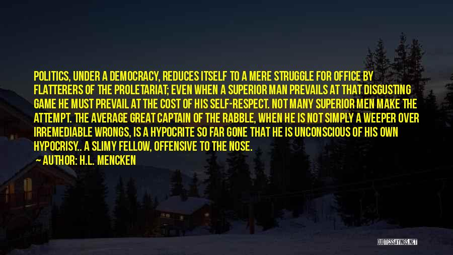 Game Over Man Quotes By H.L. Mencken