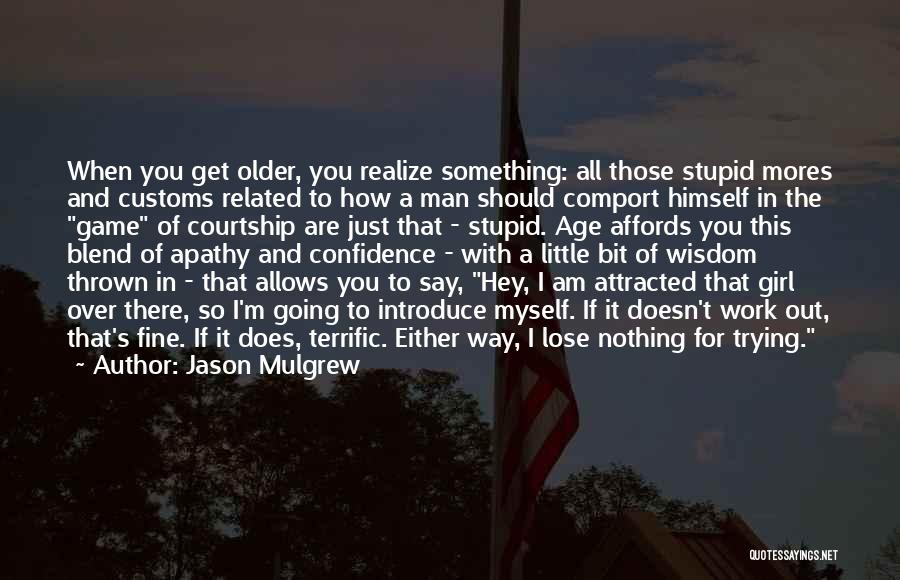 Game Over Man Quotes By Jason Mulgrew