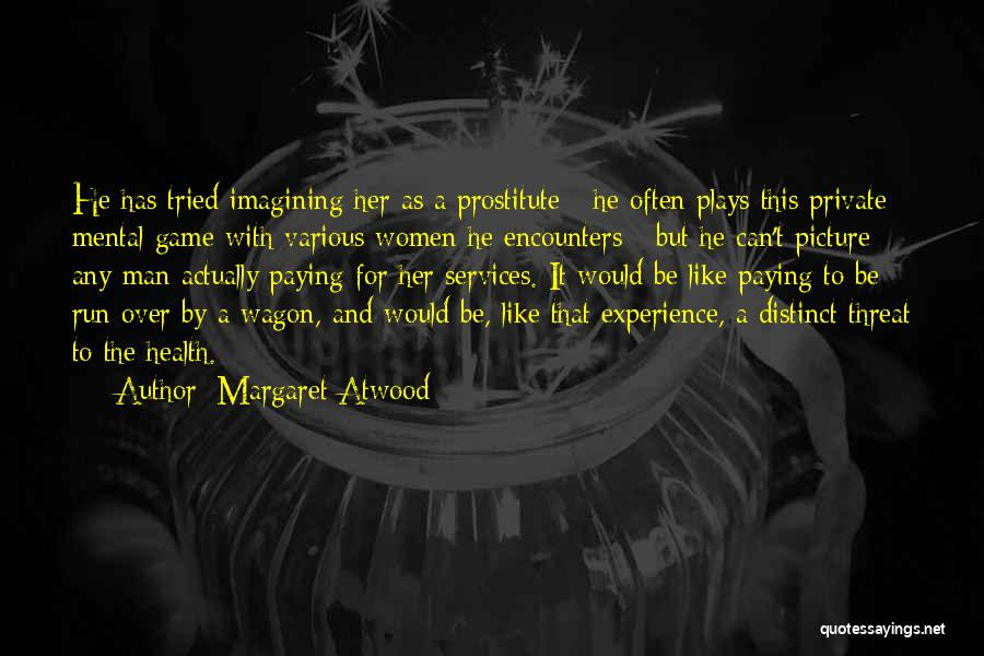 Game Over Man Quotes By Margaret Atwood