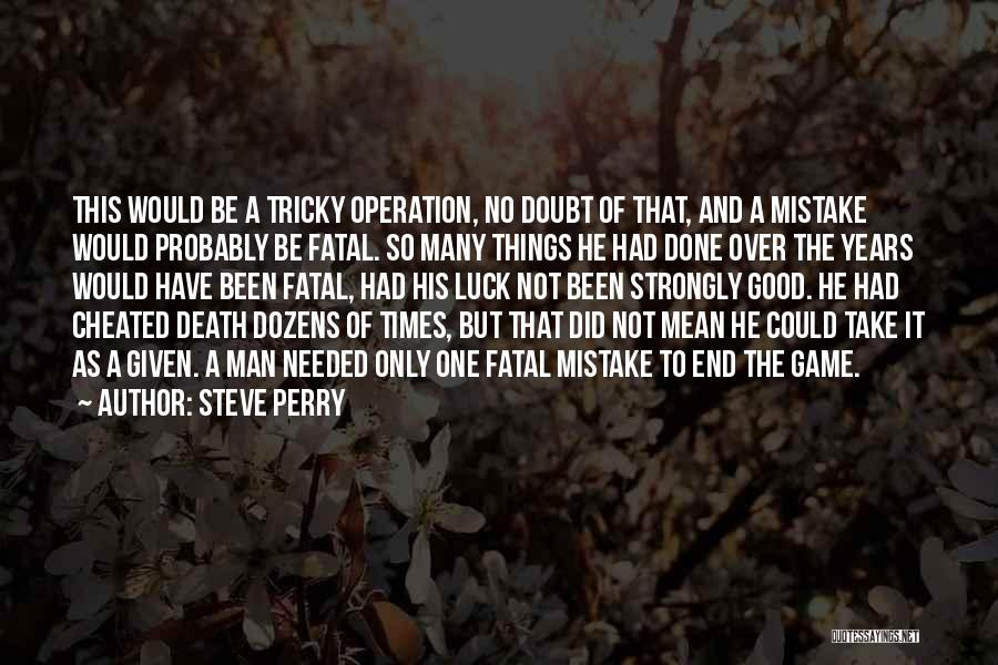 Game Over Man Quotes By Steve Perry
