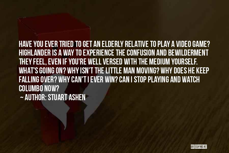 Game Over Man Quotes By Stuart Ashen