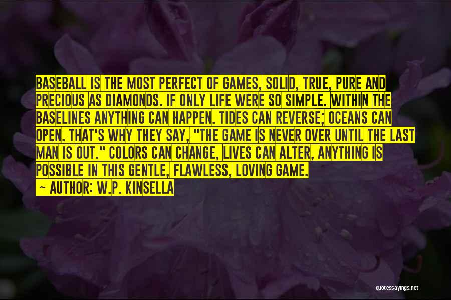 Game Over Man Quotes By W.P. Kinsella
