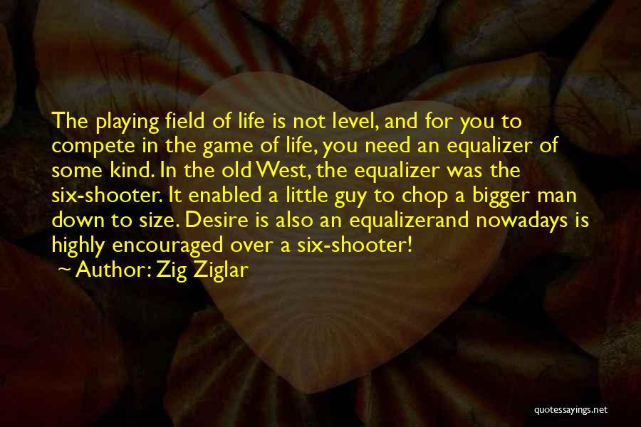 Game Over Man Quotes By Zig Ziglar