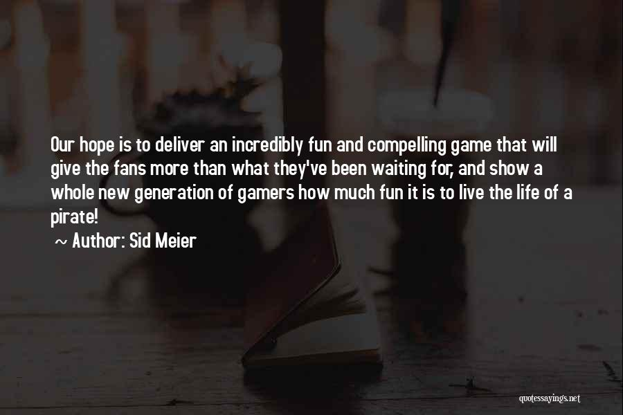 Gamers Life Quotes By Sid Meier