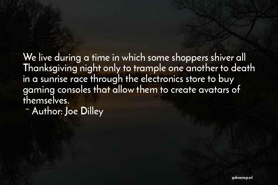 Gaming Consoles Quotes By Joe Dilley
