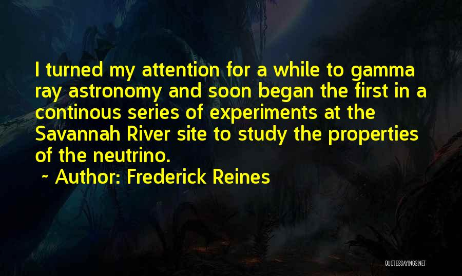 Gamma Ray Quotes By Frederick Reines