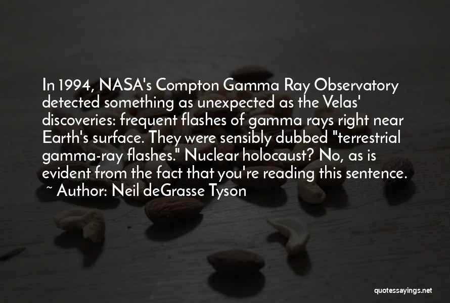 Gamma Ray Quotes By Neil DeGrasse Tyson