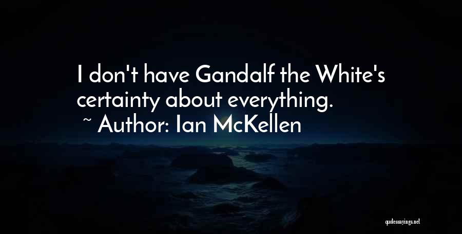 Gandalf The White Quotes By Ian McKellen