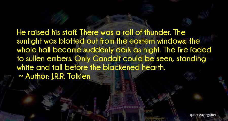 Gandalf The White Quotes By J.R.R. Tolkien