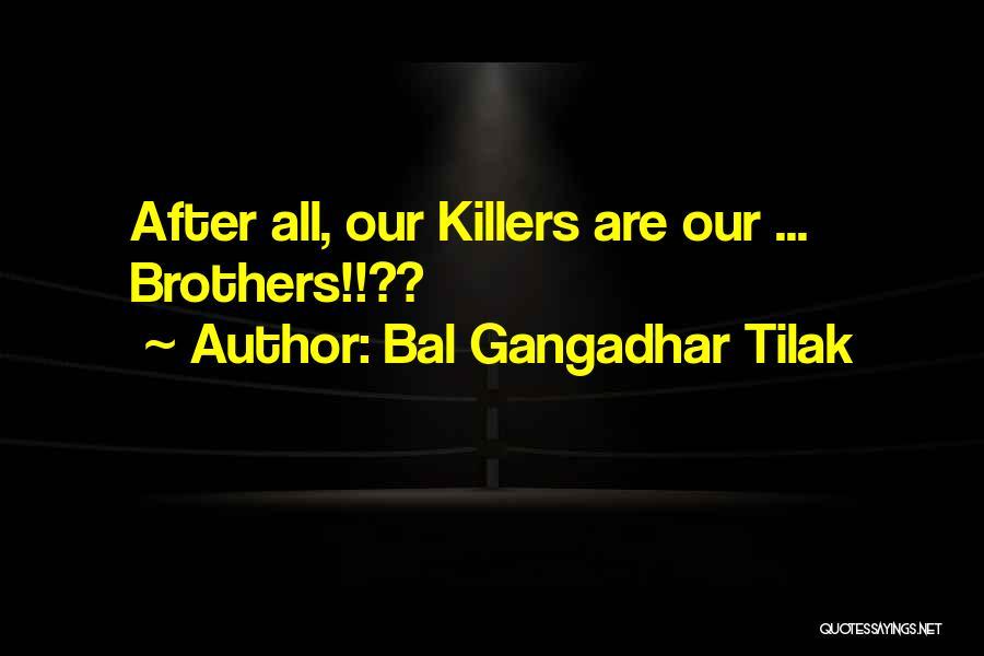 Gangadhar Tilak Quotes By Bal Gangadhar Tilak