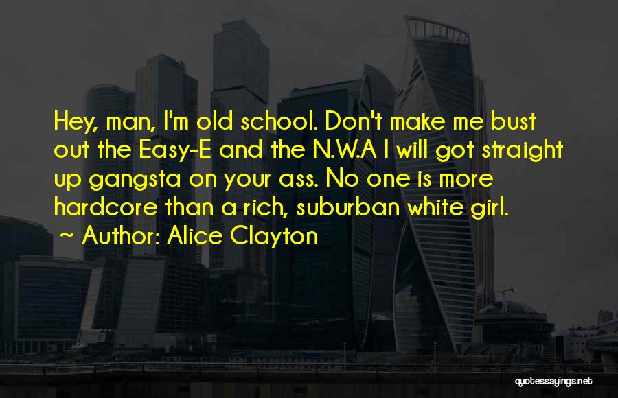 Gangsta Quotes By Alice Clayton