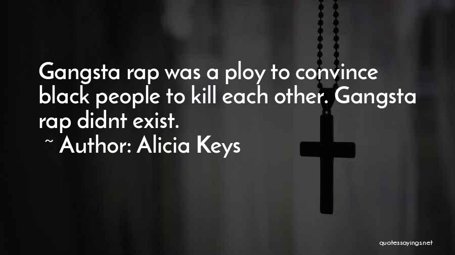 Gangsta Quotes By Alicia Keys