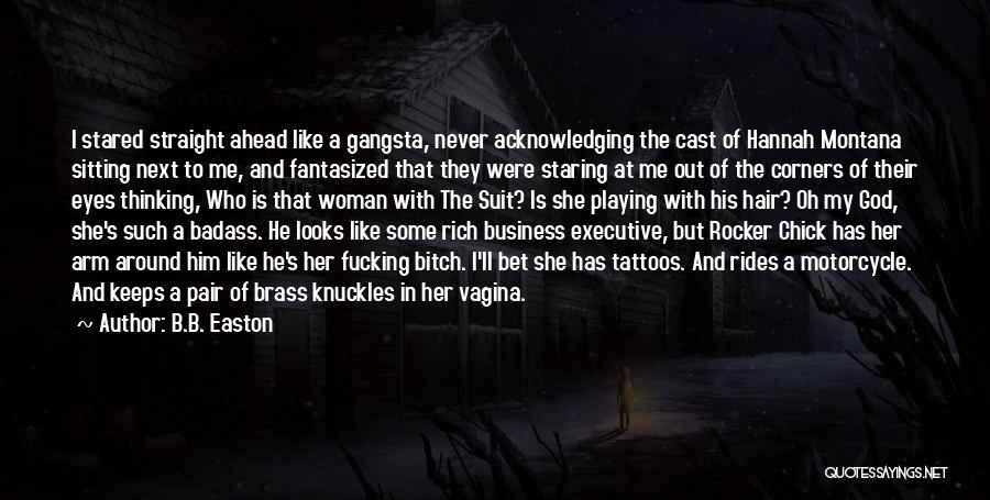 Gangsta Quotes By B.B. Easton