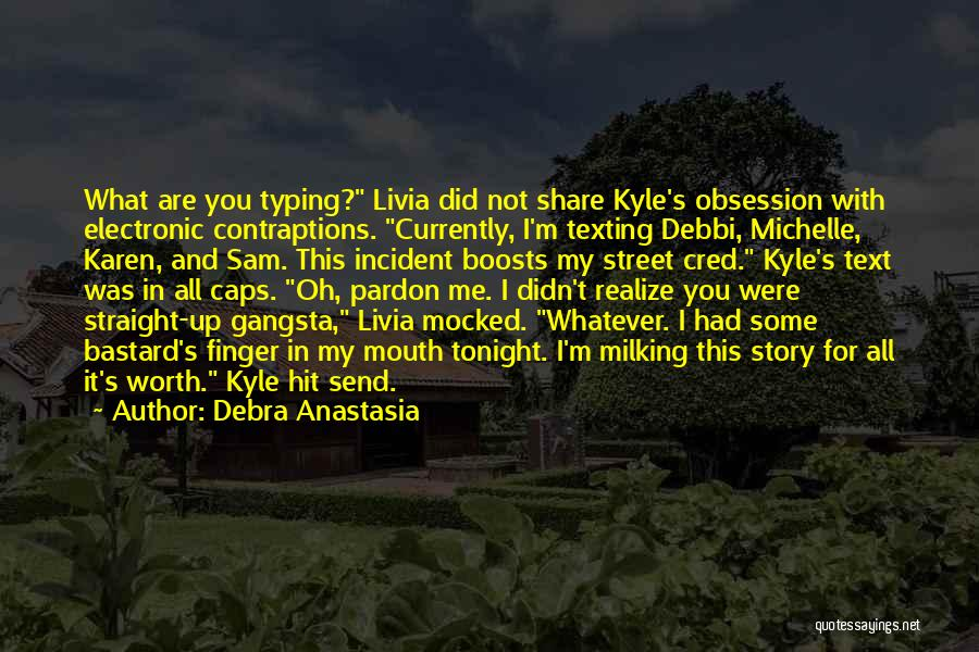 Gangsta Quotes By Debra Anastasia