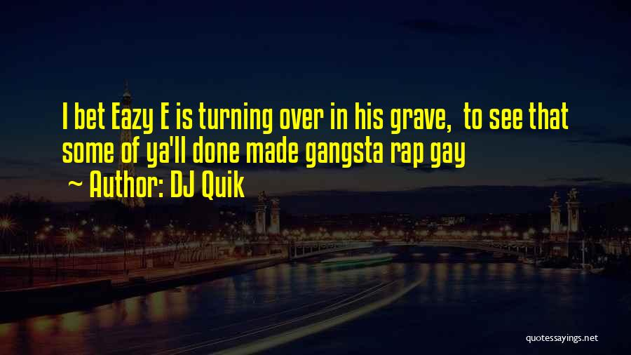 Gangsta Quotes By DJ Quik