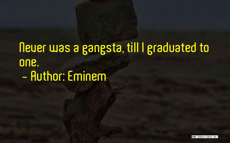 Gangsta Quotes By Eminem