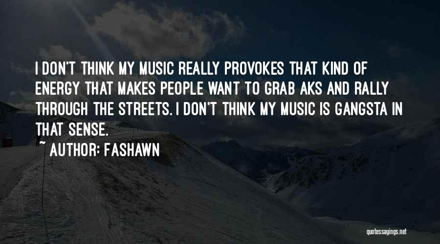 Gangsta Quotes By Fashawn