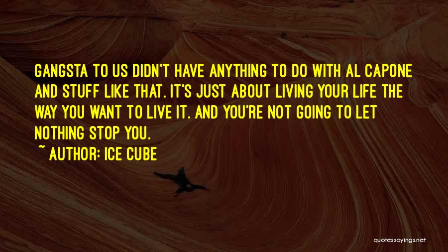 Gangsta Quotes By Ice Cube