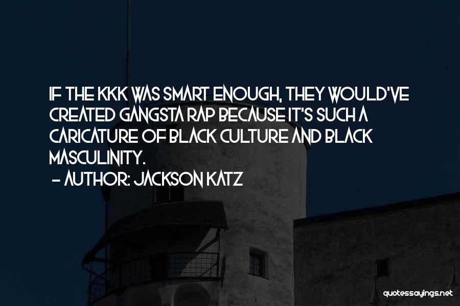 Gangsta Quotes By Jackson Katz