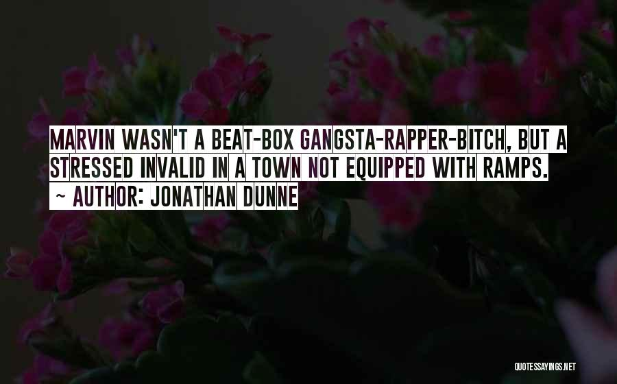 Gangsta Quotes By Jonathan Dunne