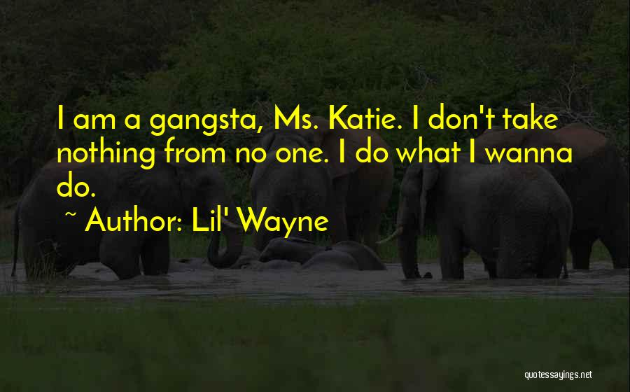 Gangsta Quotes By Lil' Wayne