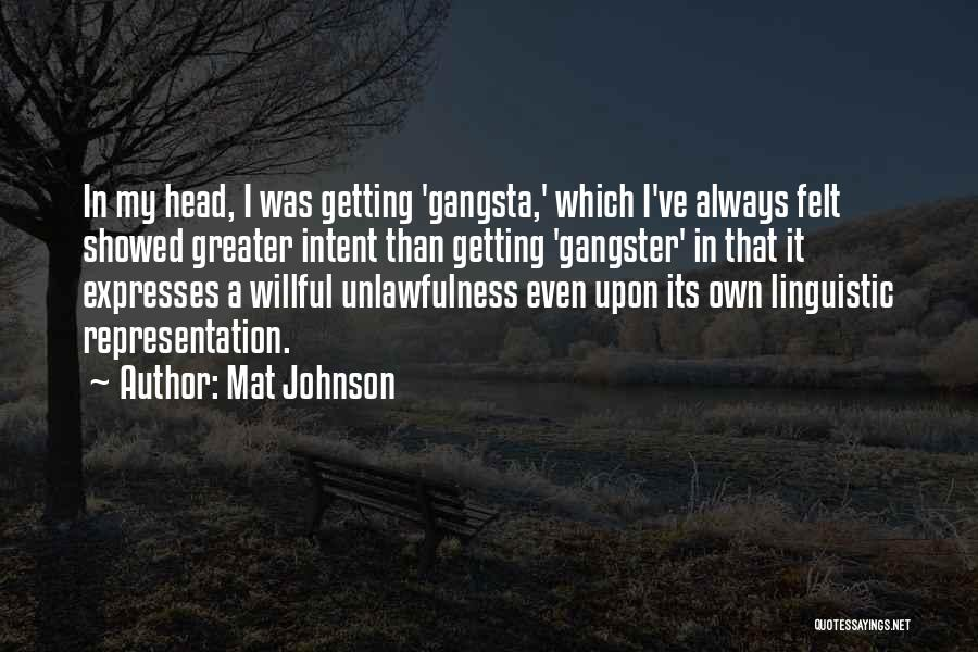 Gangsta Quotes By Mat Johnson
